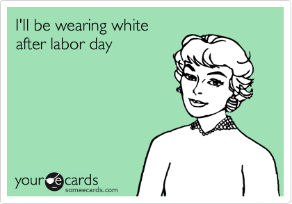 No White After Labor Day Where Did The Rule Come From Bridgette