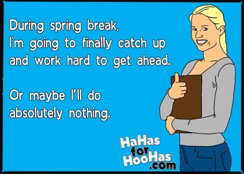 during spring break