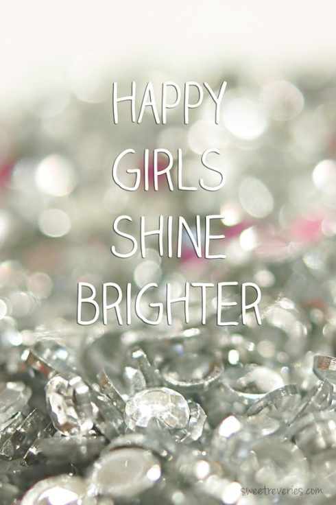 Happy Girls Shine Brighter