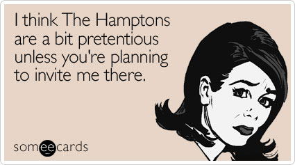 think-hamptons-bit-pretentious-seasonal-ecard-someecards