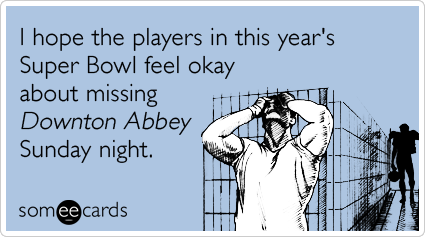 downton-abbey-football-players-super-bowl-sunday-ecards-someecards