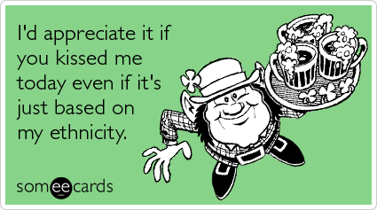 kiss-me-today-based-etchnicity-st-patricks-ecards-someecards